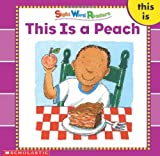 This Is a Peach (Sight Word Library)