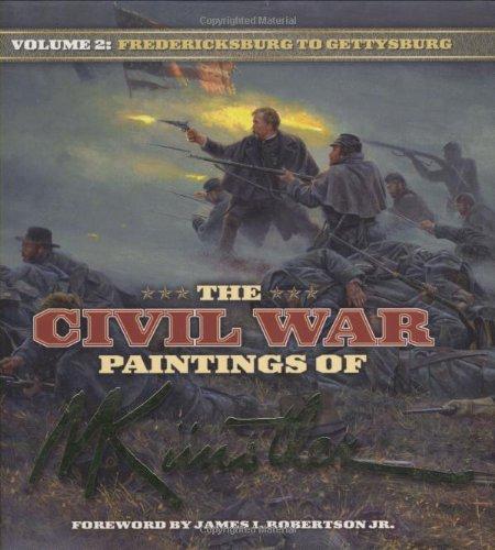 The Civil War Paintings of Mort Kunstler Volume 2: Fredericksburg to Gettysburg (Civil War Paintings, 2)