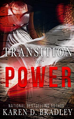 Book: Transition of Power by Karen D. Bradley