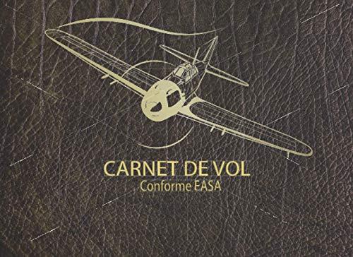 Carnet de Vol – Conforme EASA: Journal de bord et suivi de vol et simulateur pour avion   conforme aux normes européennes EASA (UE 1178/2011)   pour pilote amateur ou professionnel