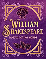 William Shakespeare: Famous Loving Words (Tiny Book)
