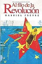 Al filo de la revolución: Historias verídicas Cubanas (Spanish Edition)