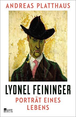 Lyonel Feininger: Porträt eines Lebens