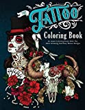 The Tattoo Coloring Book: An Adult Coloring Book With The Most Amazing and Sexy Tattoo Designs