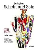 Zwischen Schein und Sein / Between Vision and Reality: Ostdeutsche Modegrafik 1960-1990 / East German Fashion Drawings 1960-1990
