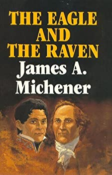 Hardcover The Eagle and the Raven by James A. Michener (1990-09-02) Book