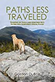 Paths Less Traveled: Tramping on Trails and Sometimes Not to Find New Hampshire's Special Places