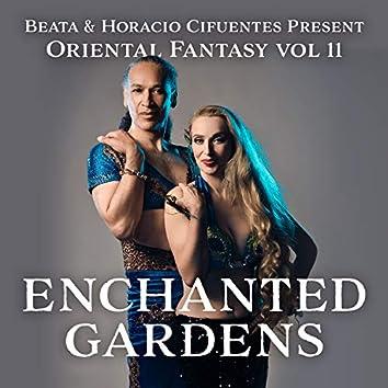 Beata and Horacio Cifuentes Present: Oriental Fantasy ,Vol. 11 Enchanted Gardens