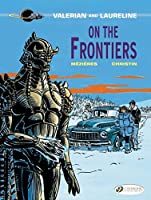 Valerian and Laureline 13: On the Frontiers