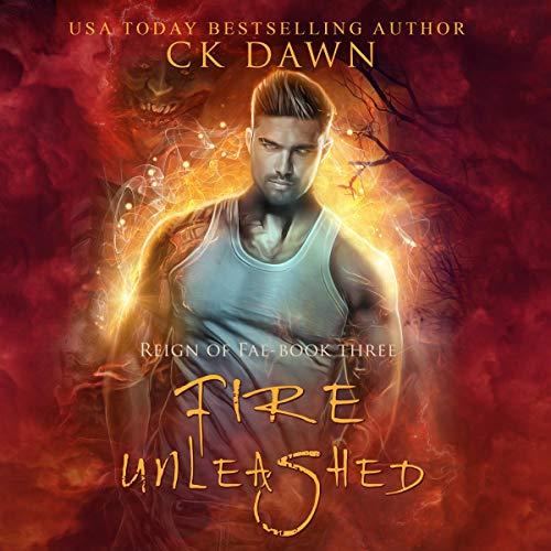 Fire Unleashed Audiobook By CK Dawn cover art