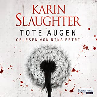Tote Augen     Georgia 1              By:                                                                                                                                 Karin Slaughter                               Narrated by:                                                                                                                                 Nina Petri                      Length: 7 hrs and 14 mins     Not rated yet     Overall 0.0