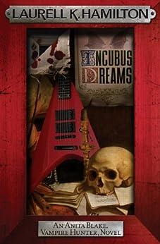 Incubus Dreams (Anita Blake Vampire Hunter Book 12) by [Laurell K. Hamilton]