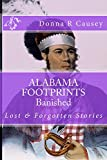 ALABAMA FOOTPRINTS Banished: Lost & Forgotten Stories (Volume 8) (Paperback)