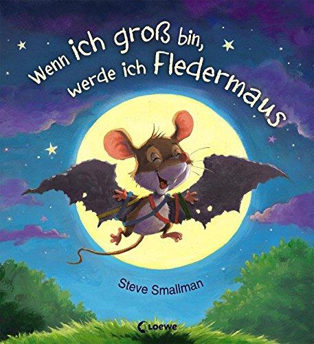 Wenn ich groß bin, werde ich Fledermaus: Lustiges Bilderbuch für Kinder ab 3 Jahre