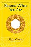 Become What You Are: Expanded Edition - Alan W. Watts