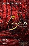 Marcus - Tribun Roms: Schicksal an Mosel und Rhein Band 2