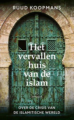 Het vervallen huis van de islam (Dutch Edition)
