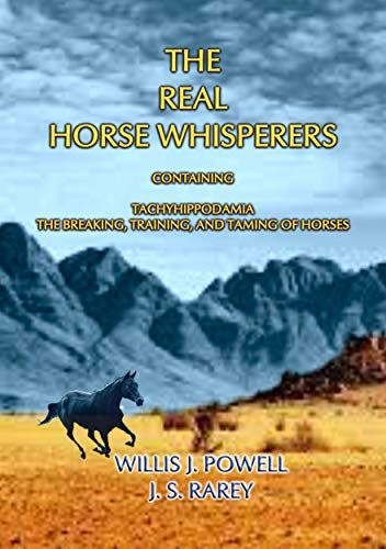 THE REAL HORSE WHISPERERS - How to tame, gentle and train horses (English Edition)