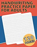 Handwriting Practice Paper for Adults: Blank Lined Notebook for Improving Handwriting for Adults