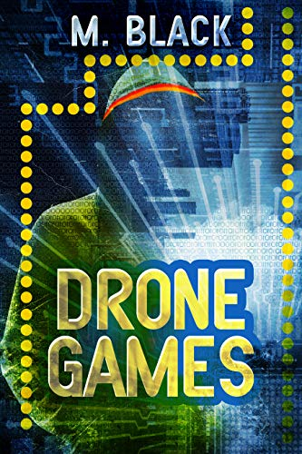 DRONE GAMES (Stranger Things meets Ready Player One) (English Edition)
