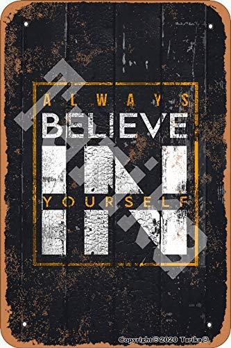 Tarika Cartel decorativo de metal con aspecto retro de Always Believe In Yourse de 20 x 30 cm, para decoración de pared divertida