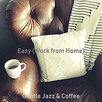 Easy (Work from Home)
