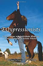 EQxpressionists: Conversations with Individuals Modeling Horsemanship as an Artistic Practice