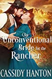 An Unconventional Bride for the Rancher: A Historical Western Romance Book