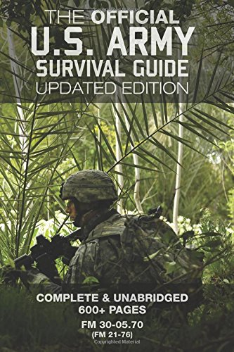 The Official US Army Survival Guide - Updated Edition (FM 3-05.70 / FM 21-76): Complete &...