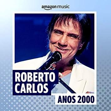 Roberto Carlos Anos 2000