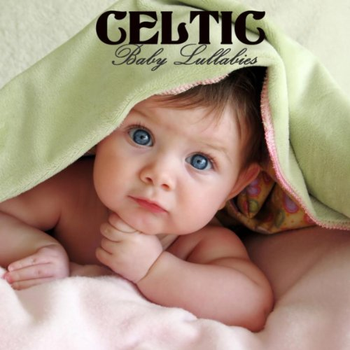 Celtic Baby Lullabies - Lullabies for Babies with Celtic Music, Celtic Harp and Nature Sounds