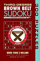 Third-Degree Brown Belt Sudoku (Martial Arts Sudoku)