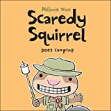 Scaredy Squirrel Goes Camping book with cartoon squirrel holding a roasted marshmallow
