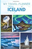 My travel planner: ICELAND A personal Awesome road, plane, bus, car travelling book guide for backpackers and luxury travelers Vacation Diary for ... Trip Creative Ideas GIFT (Travel Planners)