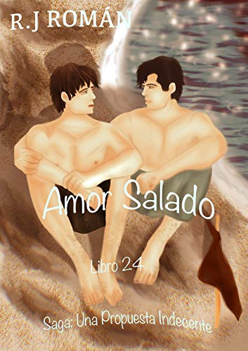 AMOR SALADO (UNA PROPUESTA INDECENTE nº 24) de R.J ROMAN