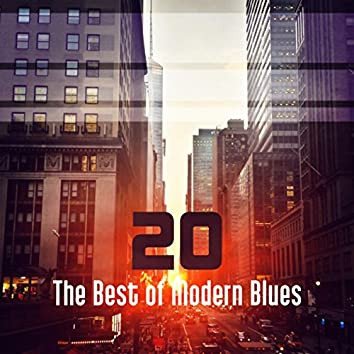 20 The Best of Modern Blues: Relaxing Instrumental Songs, Coffee and Lunch Break, Easy Listening, Cool Guitar Moods in Blue