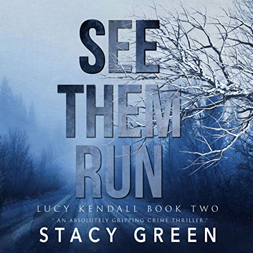Couverture de See Them Run (Lucy Kendall #2): A Lucy Kendall Mystery/Thriller (Volume 2)
