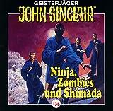 John Sinclair - Folge 135: Ninja, Zombies und Shimada. Teil 2 von 2. (Geisterjäger John Sinclair, Band 135) - Jason Dark