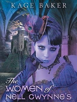 The Women of Nell Gwynne's by [Kage Baker, J.K. Potter]