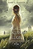 Der Kuss der Lüge - Mary E. Pearson