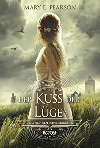 Der Kuss der Lüge: Die Chroniken der Verbliebenen. Band 1