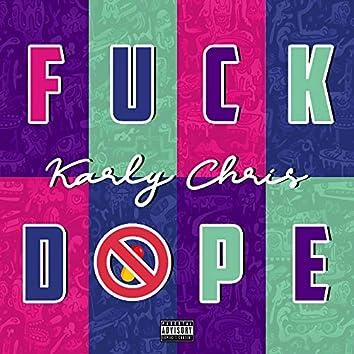 Fuck Dope