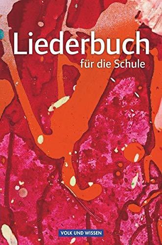 Liederbuch für die Schule: Schülerbuch (Liederbuch für die Schule - Für das 5. bis 13. Schuljahr: Allgemeine Ausgabe)