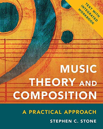Music Theory and Composition: A Practical Approach