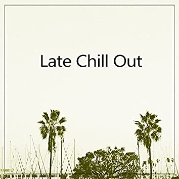 Late Chill Out - Chill Out Room, Lounge Music, Sunset Beach