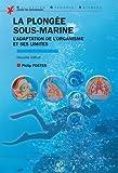La plongée sous-marine - L'adaptation de l'organisme et ses limites