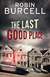 The Last Good Place (Krug & Kellog)