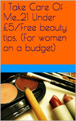 I Take Care Of Me 21 Under 5 Free Beauty Tips For Women On A Budget Ebook Smith Anjela Lauren Amazon In Kindle Store