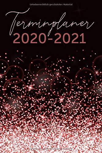 Terminplaner 2020 2021: Kalender und Terminkalender 2020 2021 – 1 Woche auf 2 Seiten, Wochenplaner und Monatsplaner - Der schöne Taschenkalender 2020 ... und notieren, Din a5 Rosa Gold Glitzer