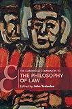 The Cambridge Companion to the Philosophy of Law (Cambridge Companions to Law)